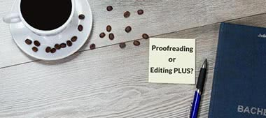 Proofreading or Editing PLUS services